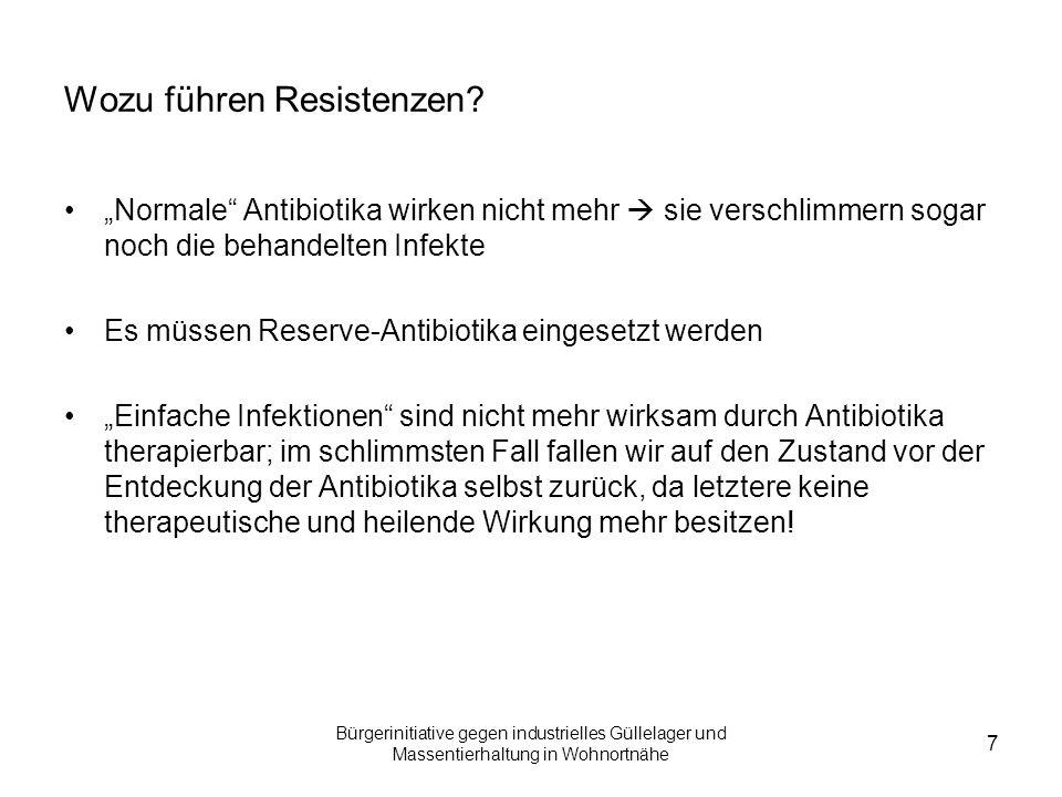 Bürgerinitiative gegen industrielles Güllelager und Massentierhaltung in Wohnortnähe 8 Bakterielle Infektionen Bakterielle Infektionen führten vor der Entwicklung von Antibiotika häufig zum Tode, z.B.