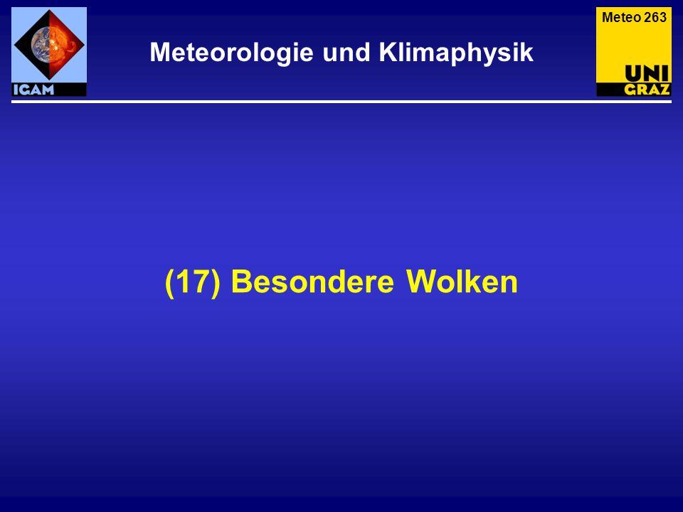 (17) Besondere Wolken Meteorologie und Klimaphysik Meteo 263