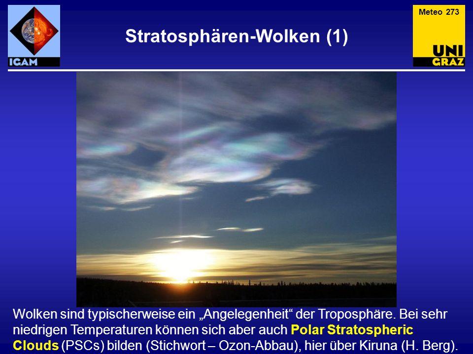 """Stratosphären-Wolken (1) Meteo 273 Wolken sind typischerweise ein """"Angelegenheit"""" der Troposphäre. Bei sehr niedrigen Temperaturen können sich aber au"""