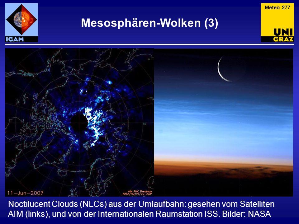 Mesosphären-Wolken (3) Meteo 277 Noctilucent Clouds (NLCs) aus der Umlaufbahn: gesehen vom Satelliten AIM (links), und von der Internationalen Raumstation ISS.