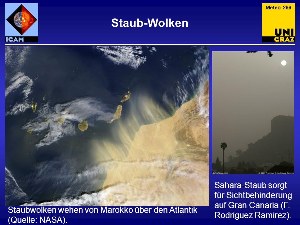 Staub-Wolken Meteo 266 Staubwolken wehen von Marokko über den Atlantik (Quelle: NASA). Sahara-Staub sorgt für Sichtbehinderung auf Gran Canaria (F. Ro