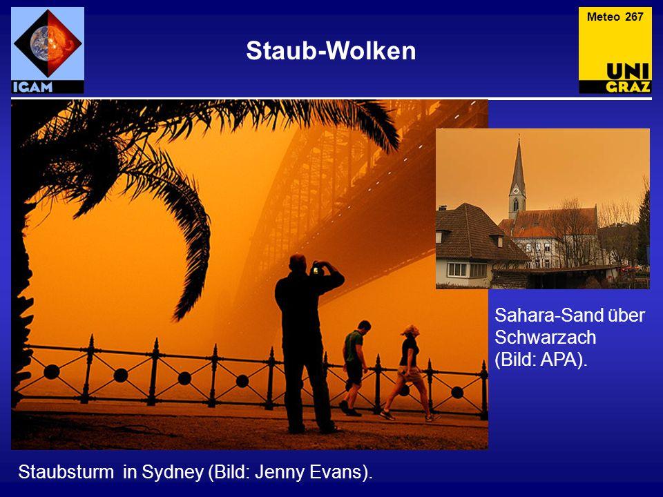 Staub-Wolken Meteo 267 Staubsturm in Sydney (Bild: Jenny Evans). Sahara-Sand über Schwarzach (Bild: APA).