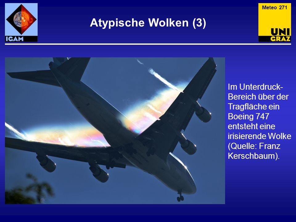 Atypische Wolken (3) Meteo 271 Im Unterdruck- Bereich über der Tragfläche ein Boeing 747 entsteht eine irisierende Wolke (Quelle: Franz Kerschbaum).