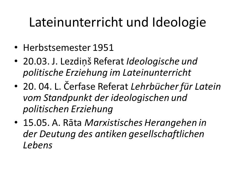 Lateinunterricht und Ideologie Herbstsemester 1951 20.03.
