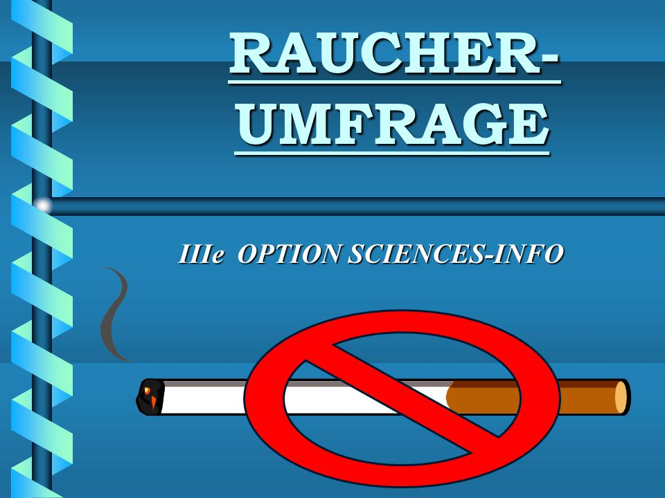 RAUCHER- UMFRAGE IIIe OPTION SCIENCES-INFO
