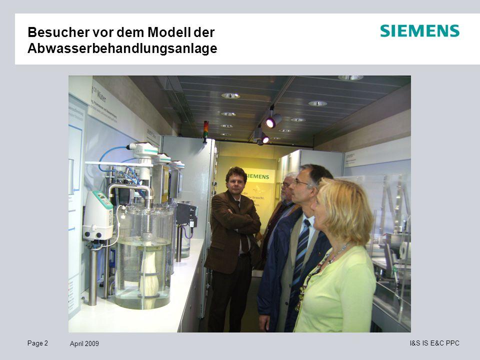 Page 2 April 2009 I&S IS E&C PPC Besucher vor dem Modell der Abwasserbehandlungsanlage