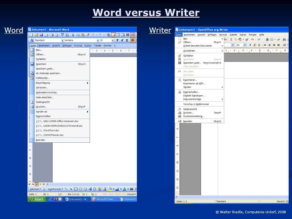Word versus Writer © Walter Riedle, Computeria-Urdorf, 2008 WordWriter