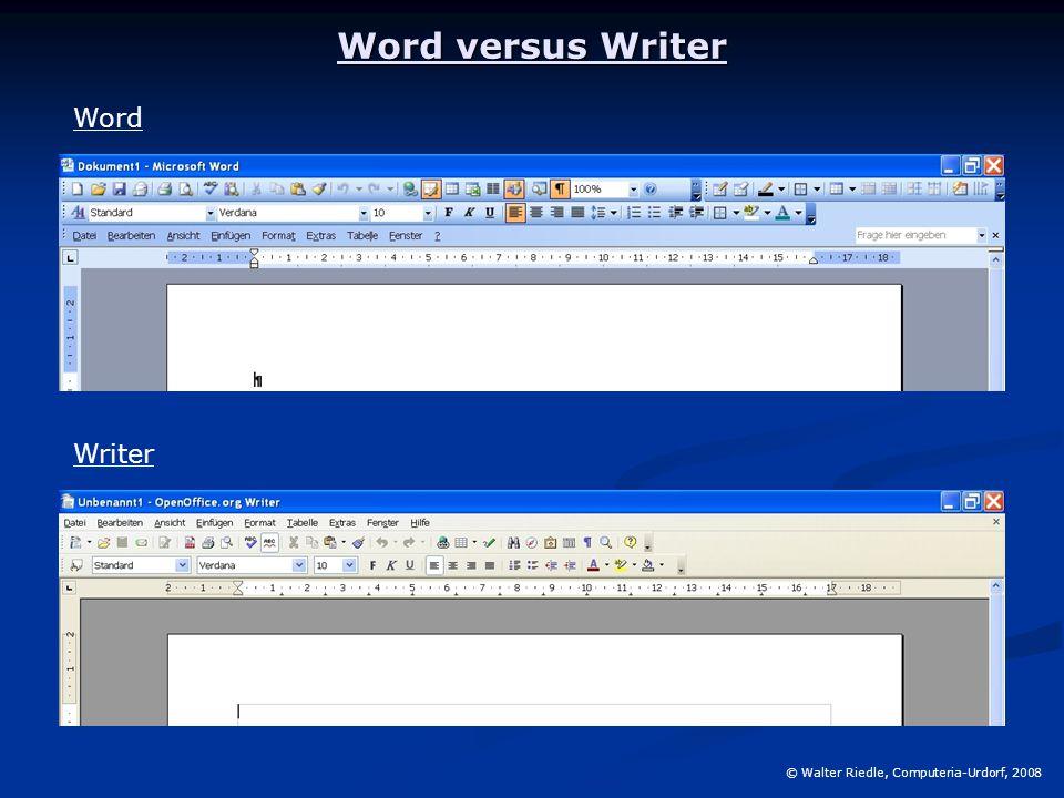 Word versus Writer © Walter Riedle, Computeria-Urdorf, 2008 Word Writer