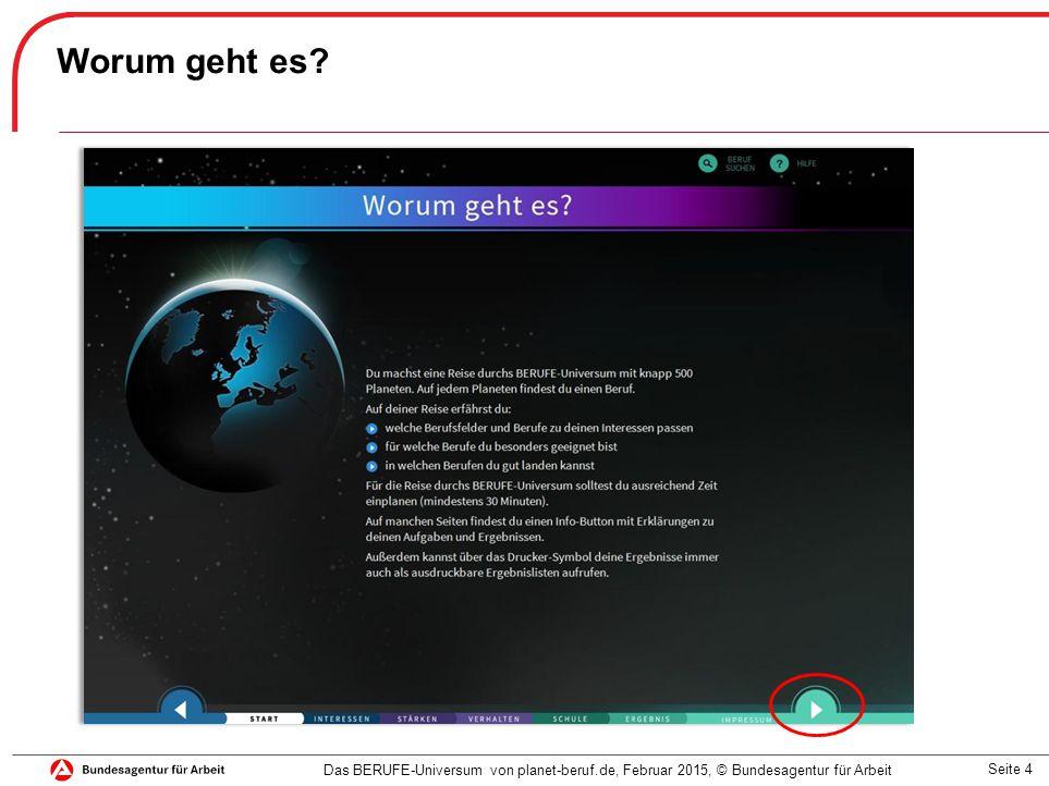 Seite 4 Worum geht es? Das BERUFE-Universum von planet-beruf.de, Februar 2015, © Bundesagentur für Arbeit