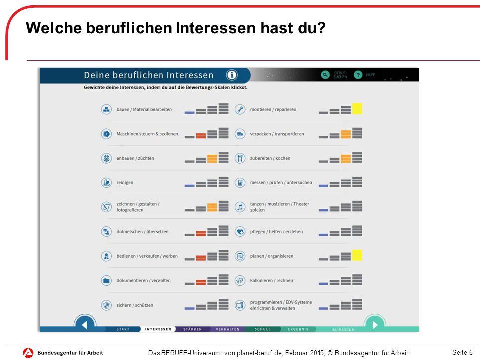 Seite 6 Welche beruflichen Interessen hast du? Das BERUFE-Universum von planet-beruf.de, Februar 2015, © Bundesagentur für Arbeit
