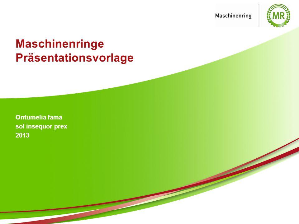 Maschinenringe Präsentationsvorlage Ontumelia fama sol insequor prex 2013