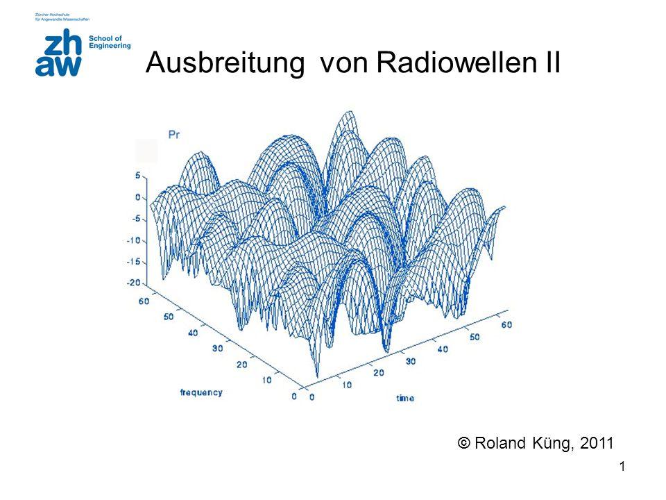 1 Ausbreitung von Radiowellen II © Roland Küng, 2011