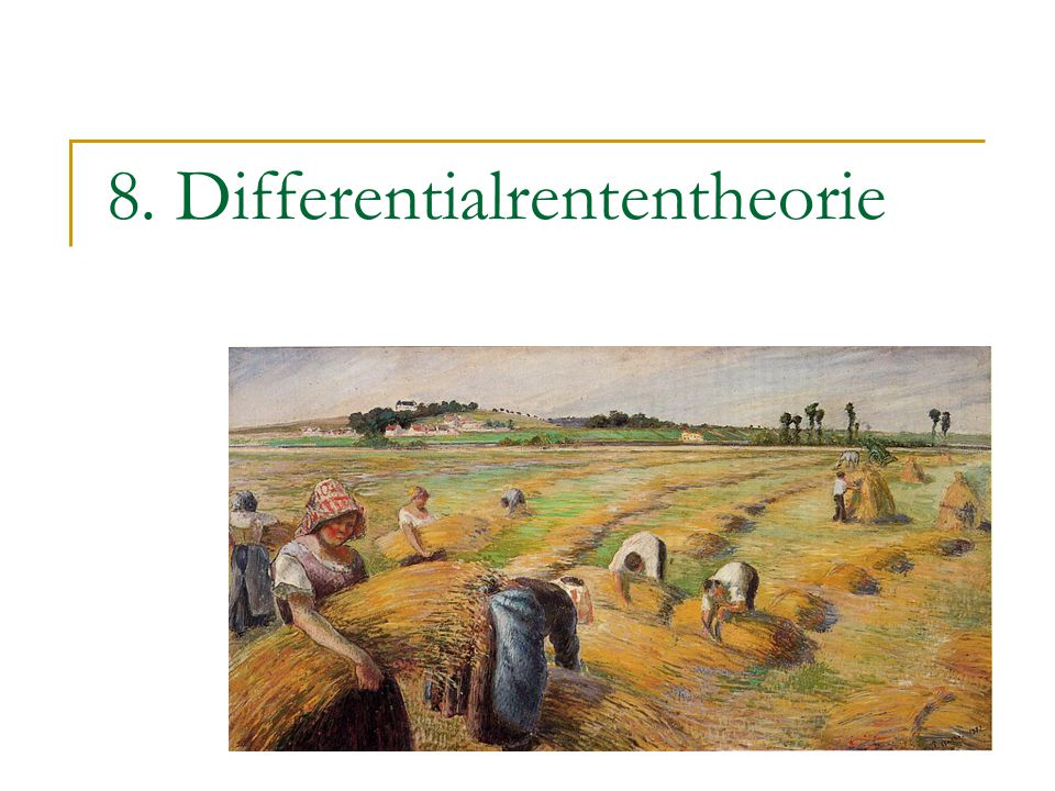 2 Differentialrententheorie Extensiv und intensiv sinkende Erträge Extensive Rente Fruchtbarkeits- versus Rentabilitätsordnung Intensive Rente Bestimmung der Bodenpreise Technischer Fortschritt