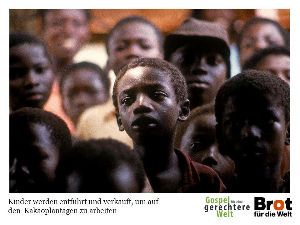 Kinder werden entführt und verkauft, um auf den Kakaoplantagen zu arbeiten