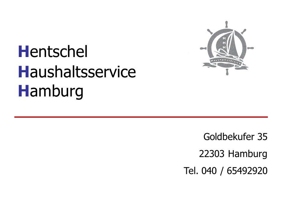Hentschel Haushaltsservice Hamburg Goldbekufer 35 22303 Hamburg Tel. 040 / 65492920