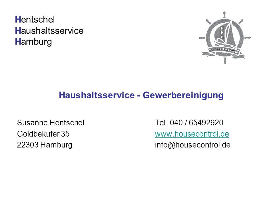 Haushaltsservice - Gewerbereinigung Hentschel Haushaltsservice Hamburg Susanne HentschelTel. 040 / 65492920 Goldbekufer 35www.housecontrol.dewww.house
