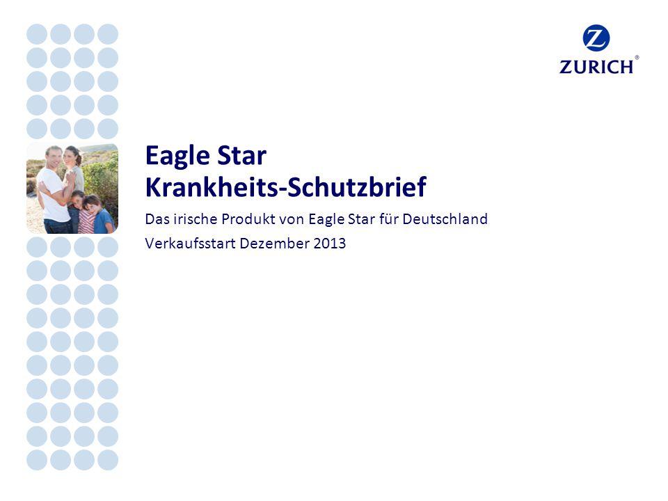Eagle Star Krankheits-Schutzbrief Das irische Produkt von Eagle Star für Deutschland Verkaufsstart Dezember 2013