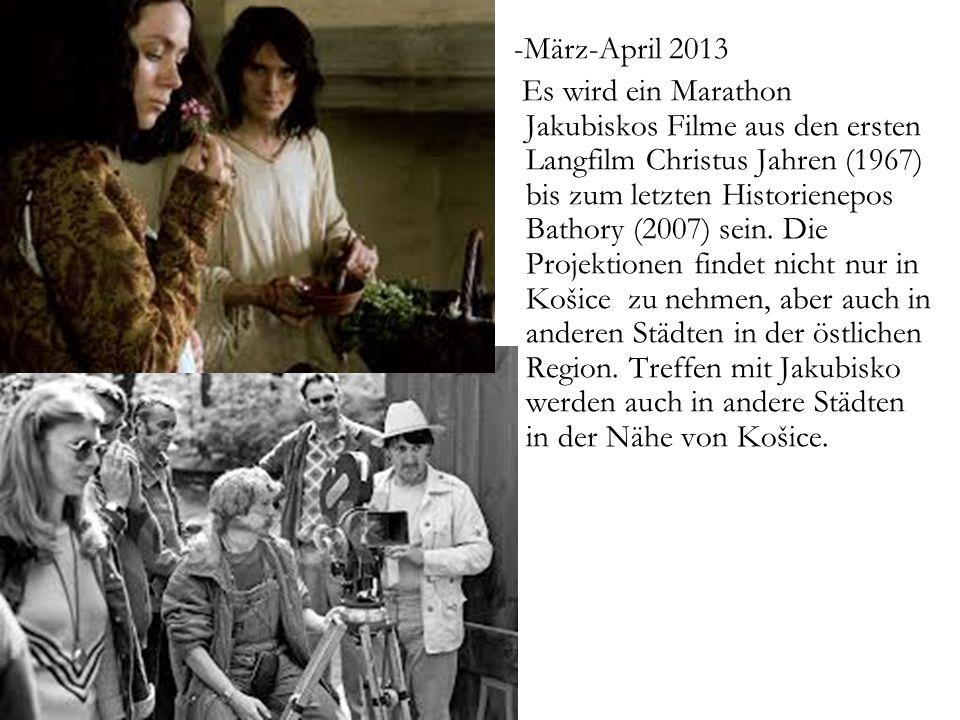 -März-April 2013 Es wird ein Marathon Jakubiskos Filme aus den ersten Langfilm Christus Jahren (1967) bis zum letzten Historienepos Bathory (2007) sein.