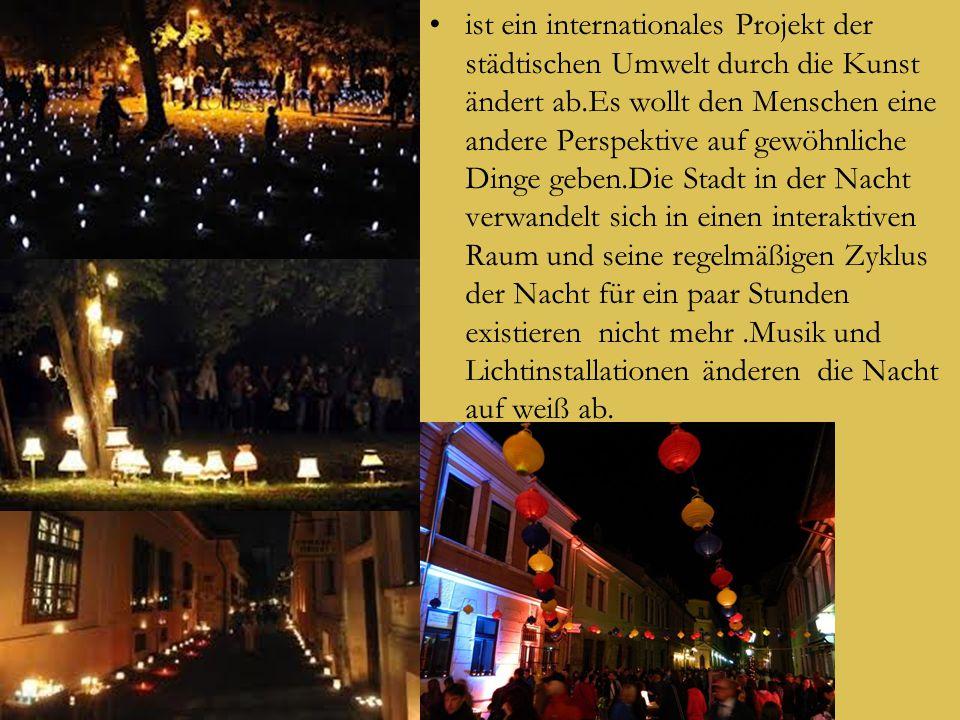 ist ein internationales Projekt der städtischen Umwelt durch die Kunst ändert ab.Es wollt den Menschen eine andere Perspektive auf gewöhnliche Dinge geben.Die Stadt in der Nacht verwandelt sich in einen interaktiven Raum und seine regelmäßigen Zyklus der Nacht für ein paar Stunden existieren nicht mehr.Musik und Lichtinstallationen änderen die Nacht auf weiß ab.