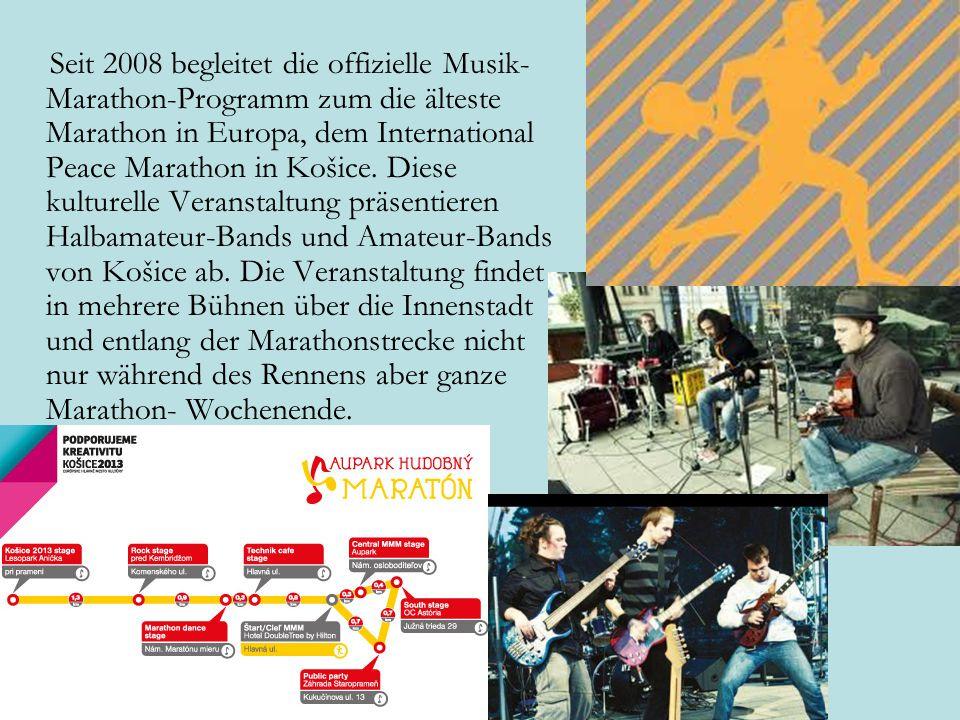 Seit 2008 begleitet die offizielle Musik- Marathon-Programm zum die älteste Marathon in Europa, dem International Peace Marathon in Košice.