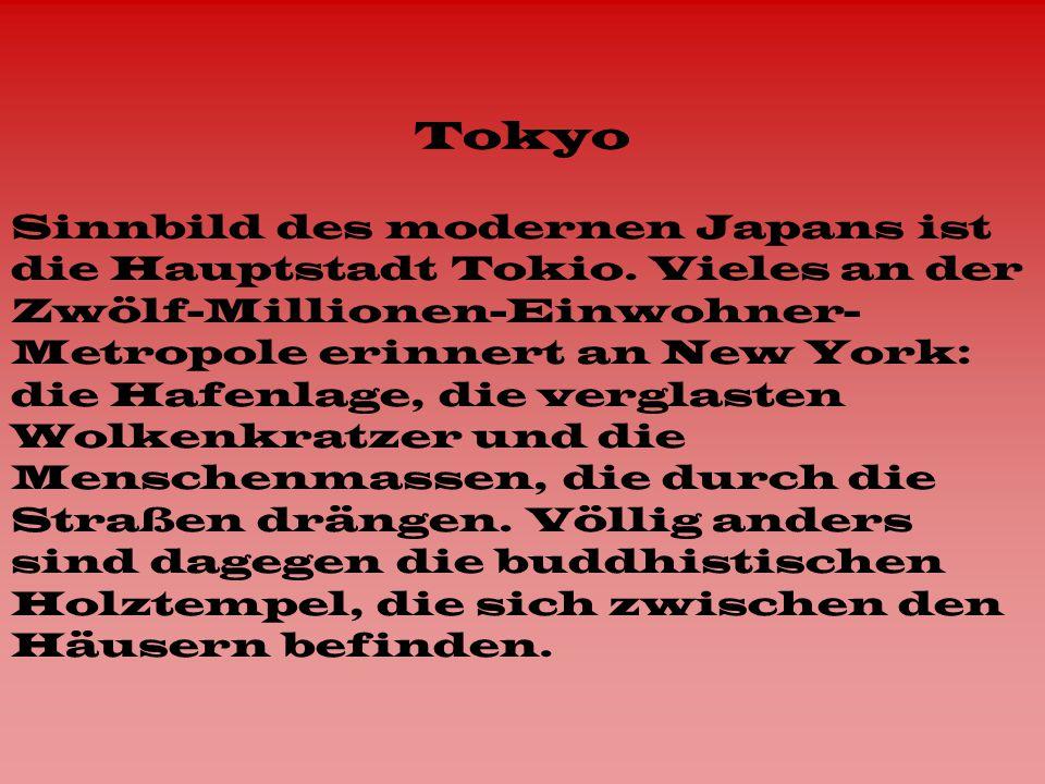 Tokyo Sinnbild des modernen Japans ist die Hauptstadt Tokio.