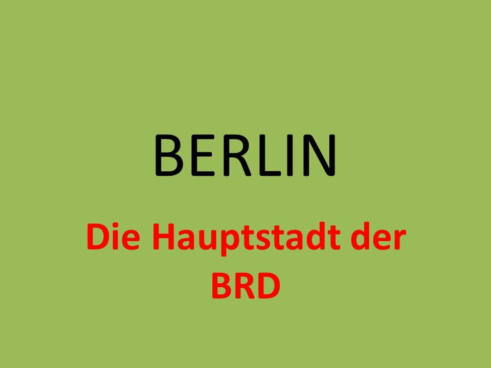 BERLIN Berlin ist die Hauptstadt des Bundesrepublik Deutschlands.