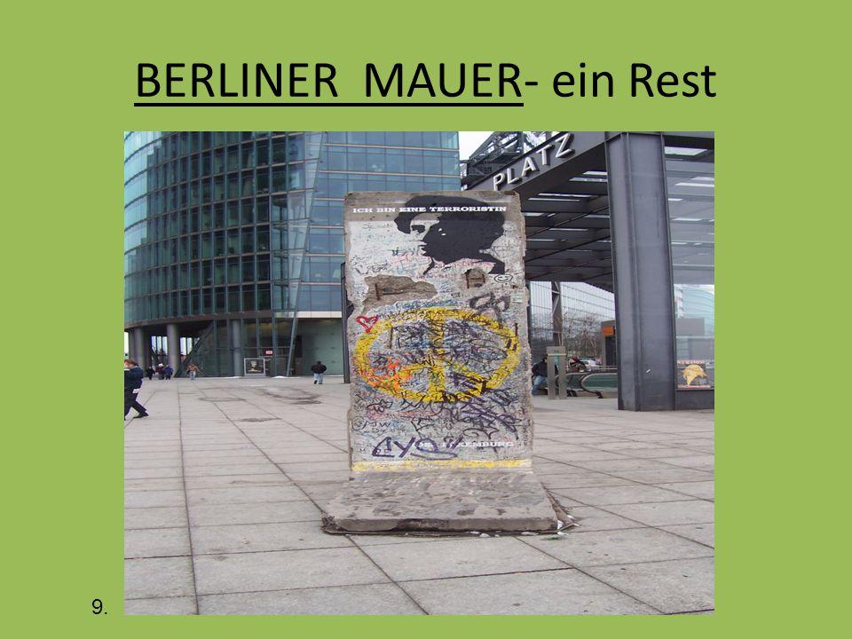 BERLINER MAUER- ein Rest... 9.