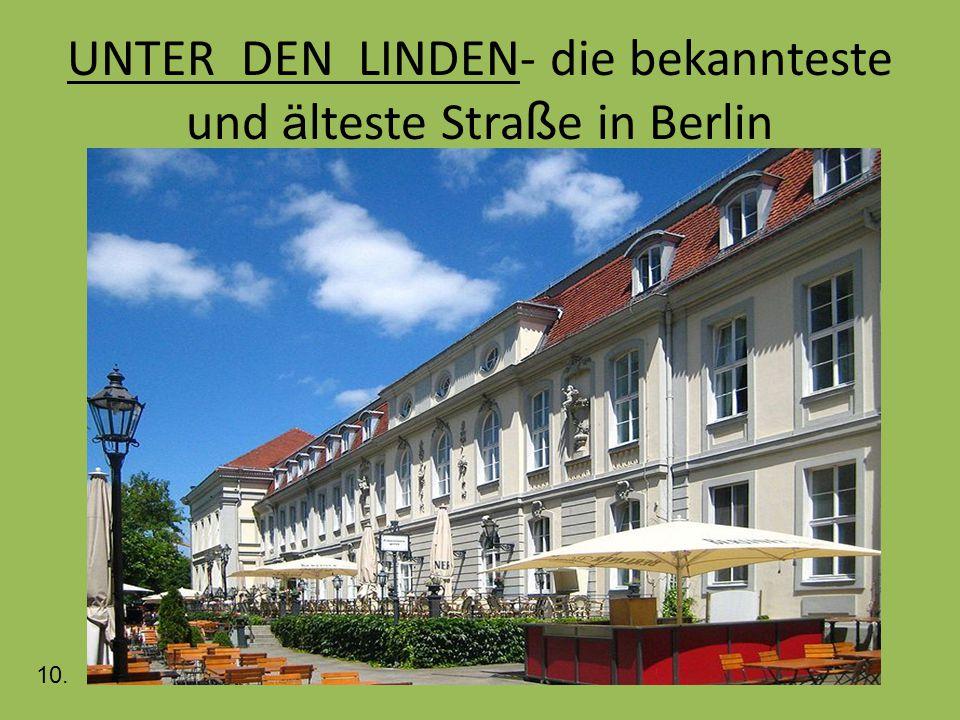 UNTER DEN LINDEN- die bekannteste und ä lteste Stra ß e in Berlin 10.