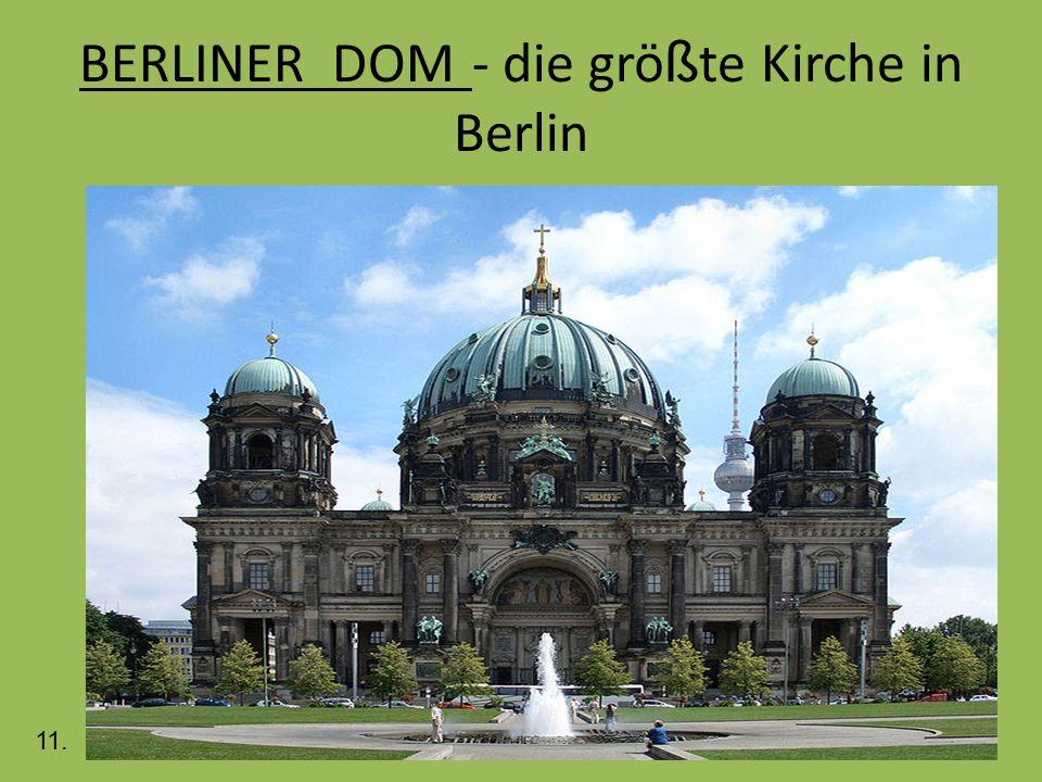 BERLINER DOM - die gr ö ß te Kirche in Berlin 11.
