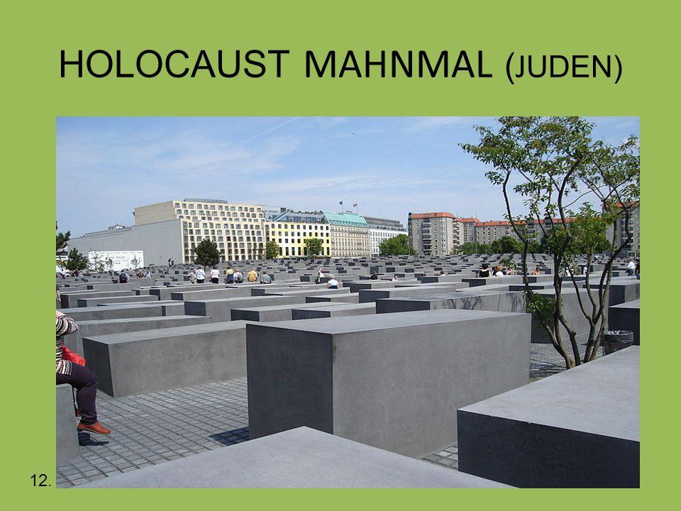 HOLOCAUST MAHNMAL ( J UDEN) 12.