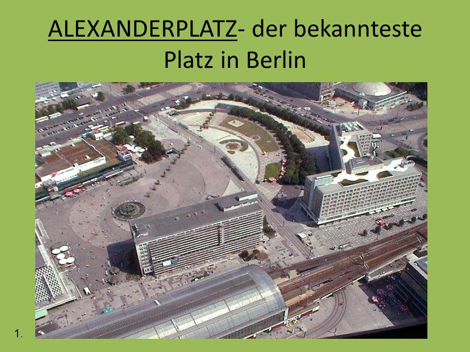 ALEXANDERPLATZ- der bekannteste Platz in Berlin 1.