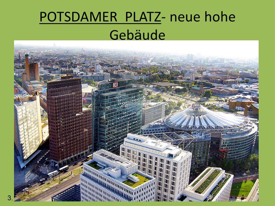 POTSDAMER PLATZ- neue hohe Geb ä ude 3.