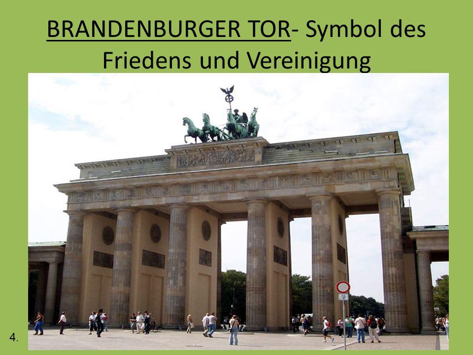 BRANDENBURGER TOR- Symbol des Friedens und Vereinigung 4.