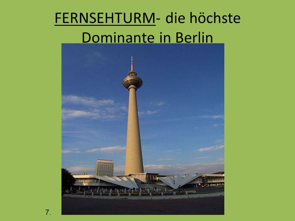 FERNSEHTURM- die h ö chste Dominante in Berlin 7.
