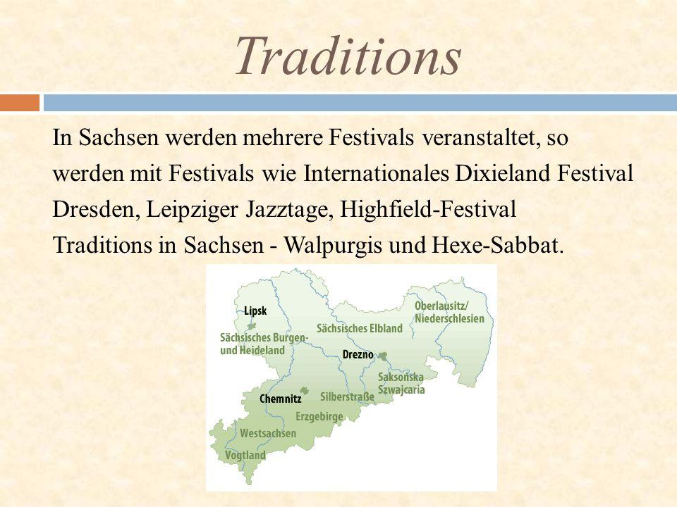 In Sachsen werden mehrere Festivals veranstaltet, so werden mit Festivals wie Internationales Dixieland Festival Dresden, Leipziger Jazztage, Highfiel