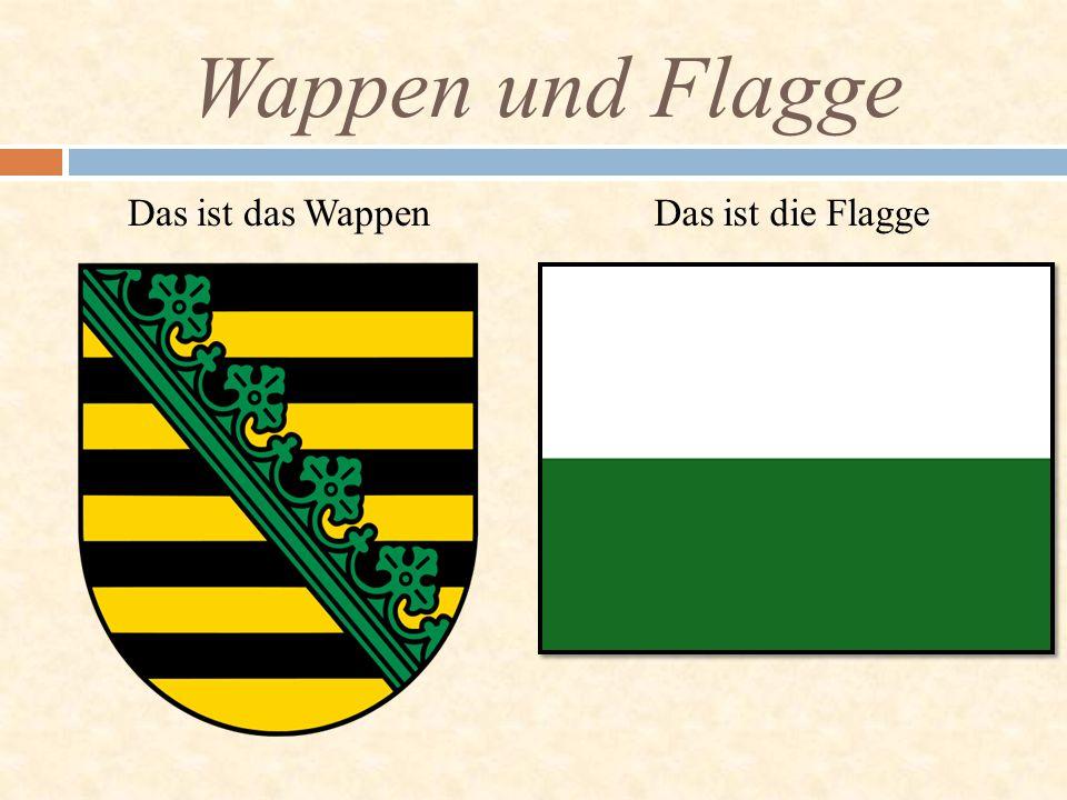 Das ist das Wappen Wappen und Flagge Das ist die Flagge