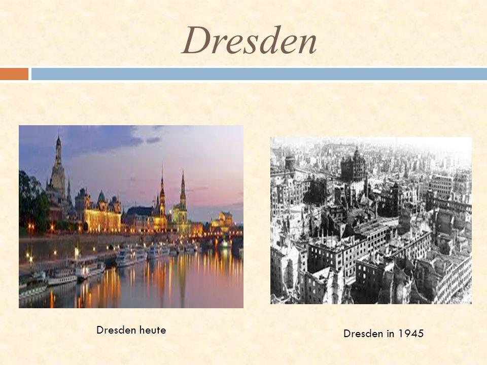 Dresden Dresden heute Dresden in 1945