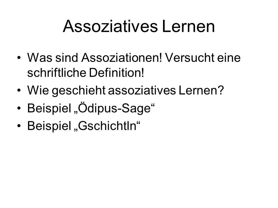 Assoziatives Lernen Was sind Assoziationen.Versucht eine schriftliche Definition.
