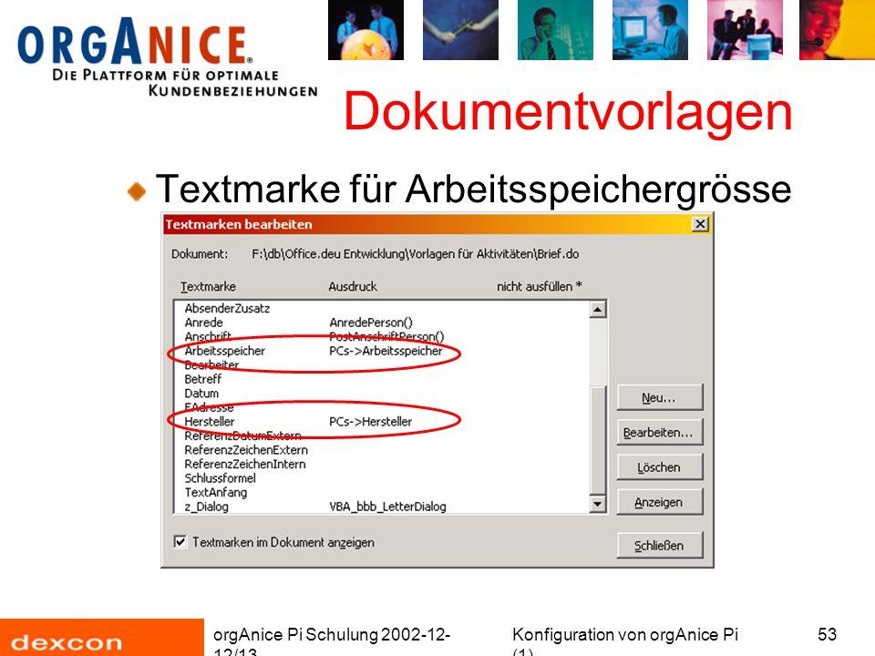 orgAnice Pi Schulung 2002-12- 12/13 Konfiguration von orgAnice Pi (1) 53 Dokumentvorlagen Textmarke für Arbeitsspeichergrösse