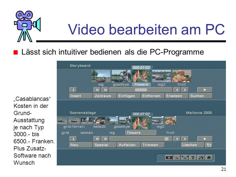 """20 Video bearbeiten am PC Oder: Ein Stand-Alone Gerät wie """"Casablanca"""" Auch ein Computer, Mein Gerät: Pentium 4 mit 3,8 GHz Taktung 1 GB Arbeitsspeich"""