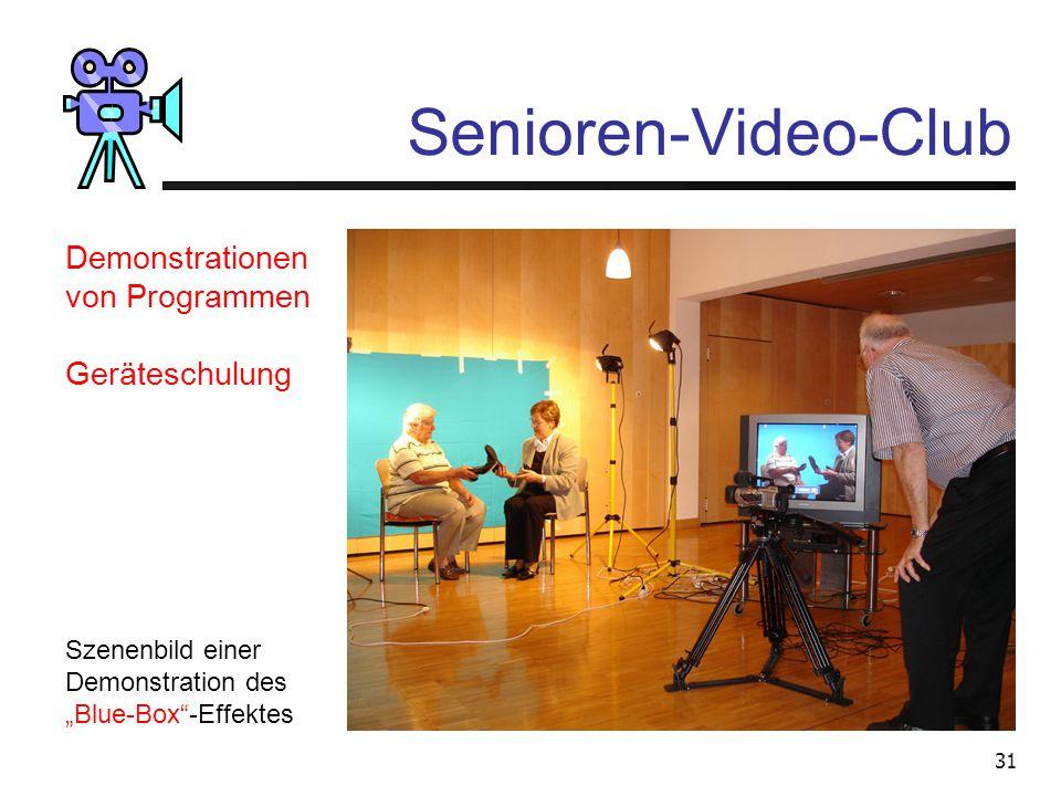 30 Senioren-Video-Club Besprechen von Filmen Schulung in - Filmgestaltung - Schnitttechnik - Vertonung Gegenseitige Hilfe Gruppe von 15 Mitglieder
