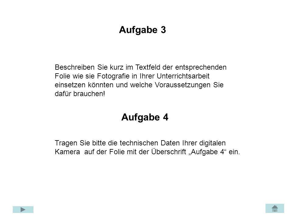 Aufgabe 4 Bezeichnung ihrer Digitalkamera: ………………………………..