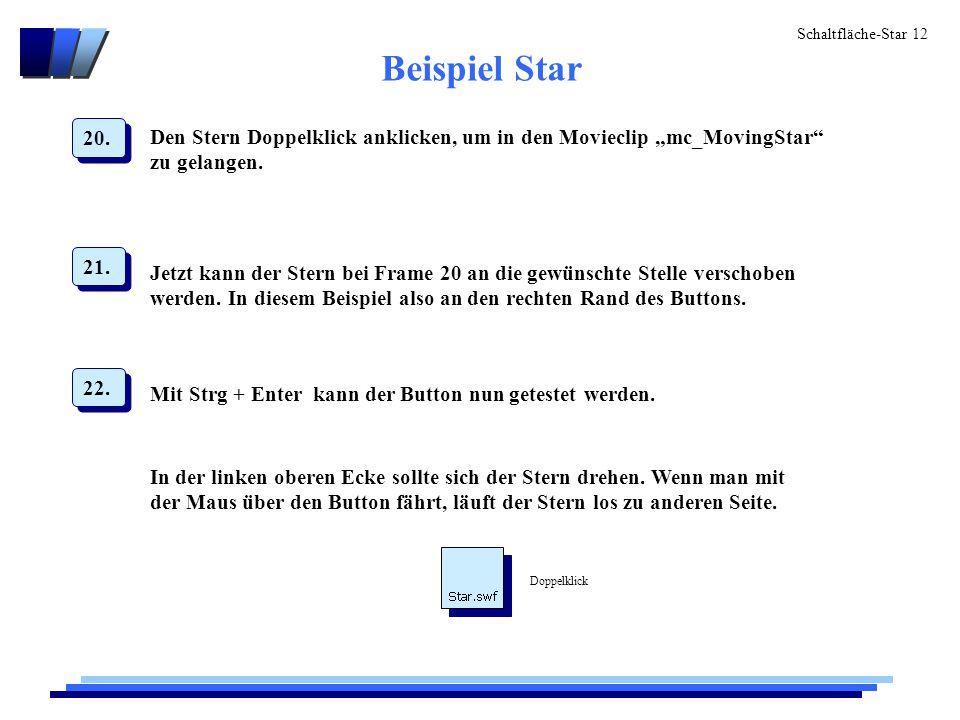Schaltfläche-Star 12 Beispiel Star Jetzt kann der Stern bei Frame 20 an die gewünschte Stelle verschoben werden.