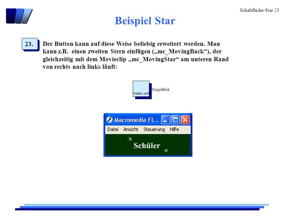 Schaltfläche-Star 13 Beispiel Star Der Button kann auf diese Weise beliebig erweitert werden.
