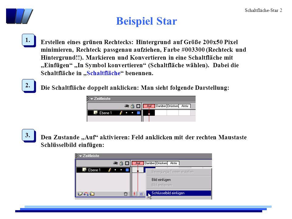 Schaltfläche-Star 2 Beispiel Star Erstellen eines grünen Rechtecks: Hintergrund auf Größe 200x50 Pixel minimieren, Rechteck passgenau aufziehen, Farbe #003300 (Rechteck und Hintergrund!!).