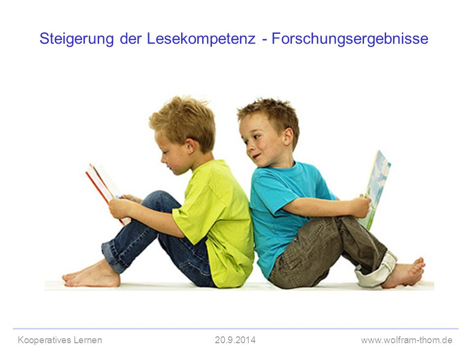 Kooperatives Lernen20.9.2014www.wolfram-thom.de Steigerung der Lesekompetenz - Forschungsergebnisse