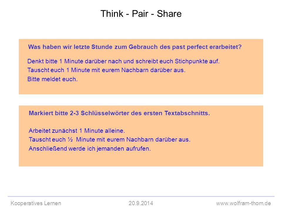 Kooperatives Lernen20.9.2014www.wolfram-thom.de Markiert bitte 2-3 Schlüsselwörter des ersten Textabschnitts. Arbeitet zunächst 1 Minute alleine. Taus