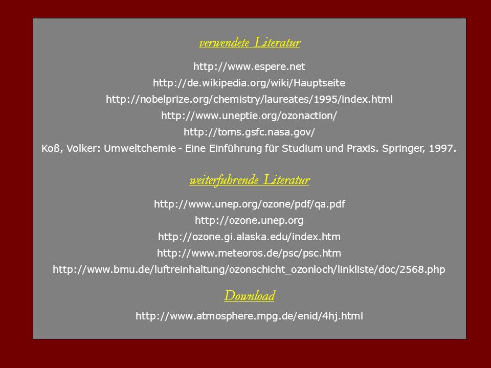 verwendete Literatur http://www.espere.net http://de.wikipedia.org/wiki/Hauptseite http://nobelprize.org/chemistry/laureates/1995/index.html http://ww