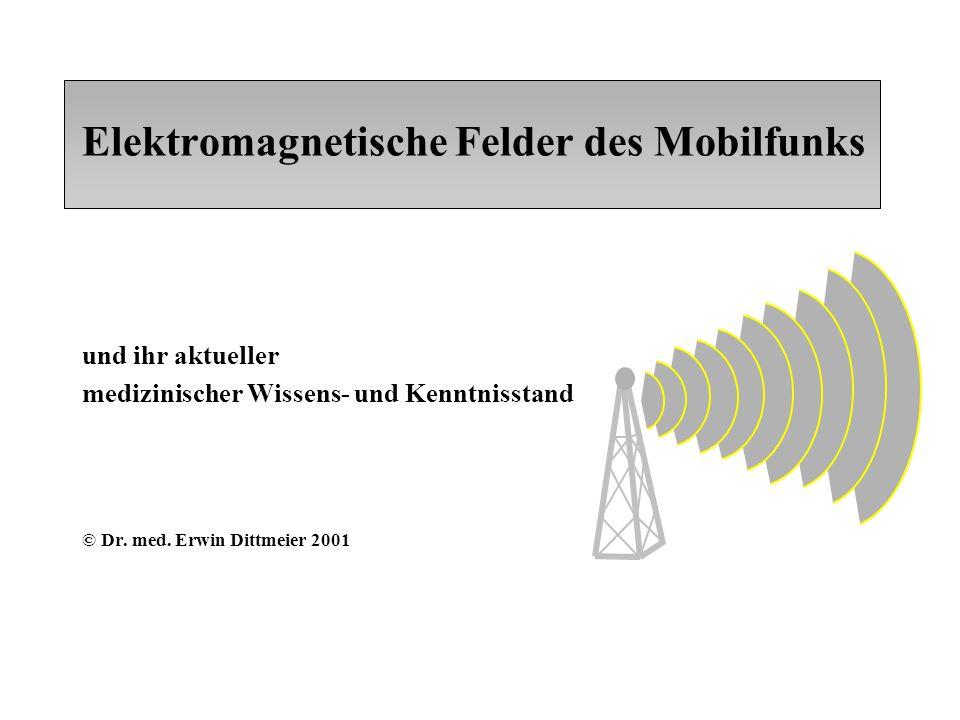 Elektromagnetische Felder des Mobilfunks und ihr aktueller medizinischer Wissens- und Kenntnisstand © Dr.