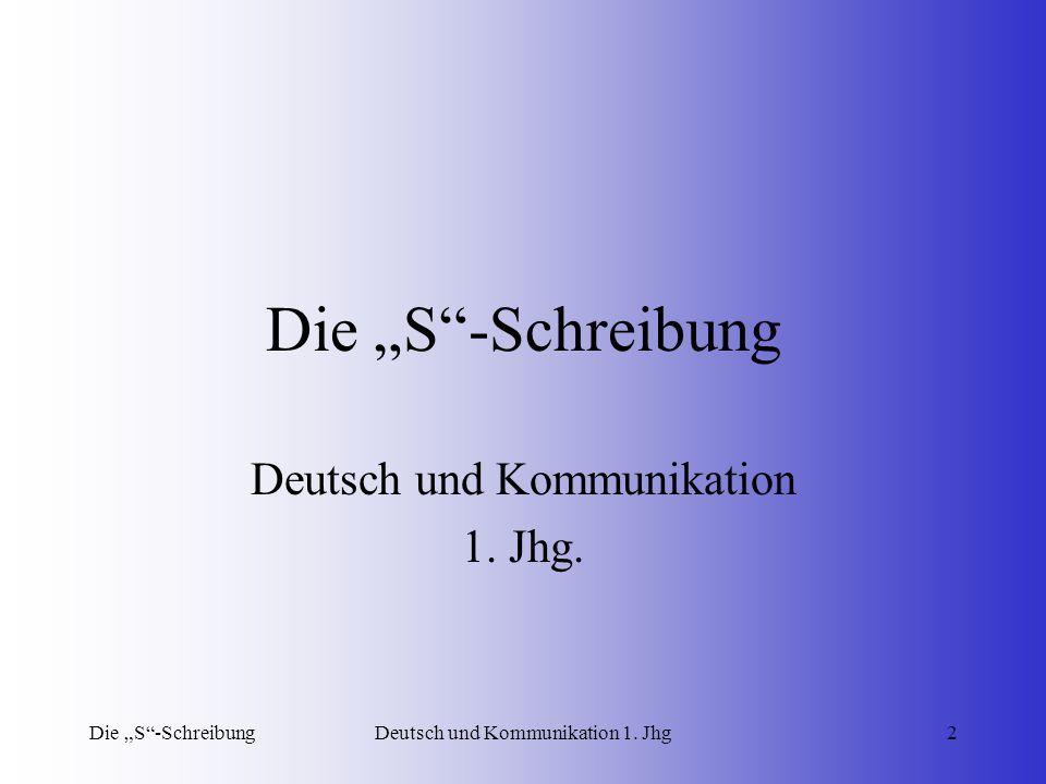"""Die """"S -SchreibungDeutsch und Kommunikation 1."""
